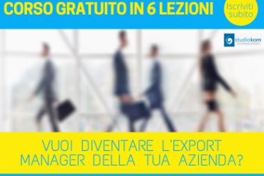 Vuoi diventare l'Export Manager della tua azienda?